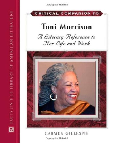 9780816062768: Critical Companion to Toni Morrison: A Literary Reference to Her Life And Work (Critical Companion to)