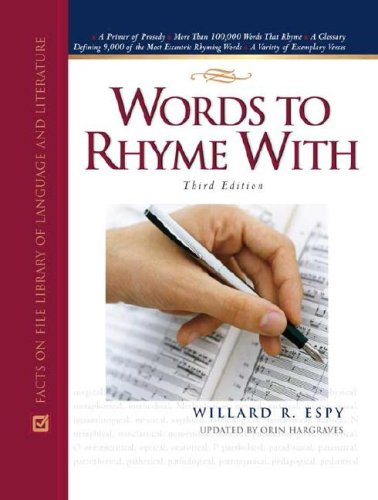 Words to Rhyme with: A Rhyming Dictionary (Facts on File Library of Language and Literature) (0816063036) by Espy, William R.