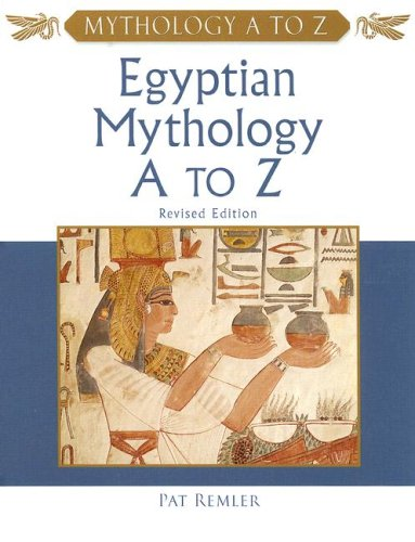 Egyptian Mythology A to Z: Pat Remler