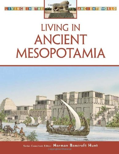 9780816063376: Living in Ancient Mesopotamia (Living in the Ancient World)