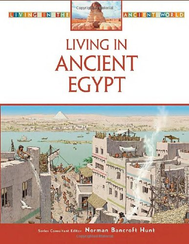 9780816063383: Living in Ancient Egypt (Living in the Ancient World)