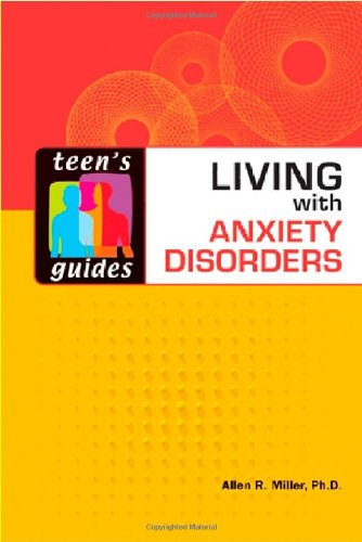 9780816063444: Living with Anxiety Disorders (Teen's Guides)