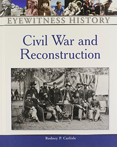 9780816063475: Civil War and Reconstruction (Eyewitness History)