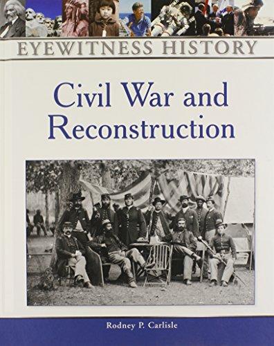 9780816063475: Civil War and Reconstruction (Eyewitness History)