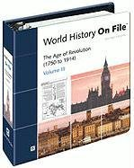 9780816063758: 3: World History on File: The Age of Revolution 1750 to 1914