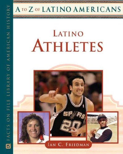 9780816063840: Latino Athletes (A to Z of Latino Americans)**OUT OF PRINT**