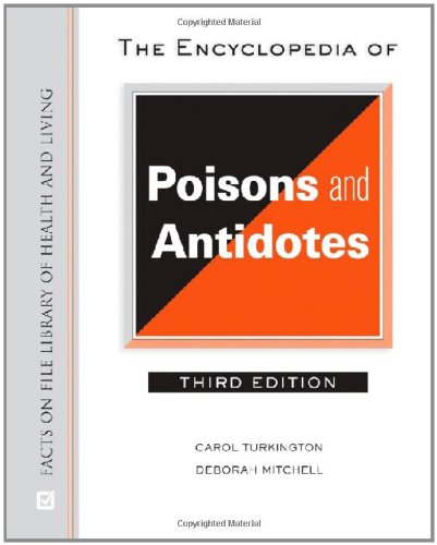9780816064014: The Encyclopedia of Poisons and Antidotes (Facts on File Library of Health and Living)