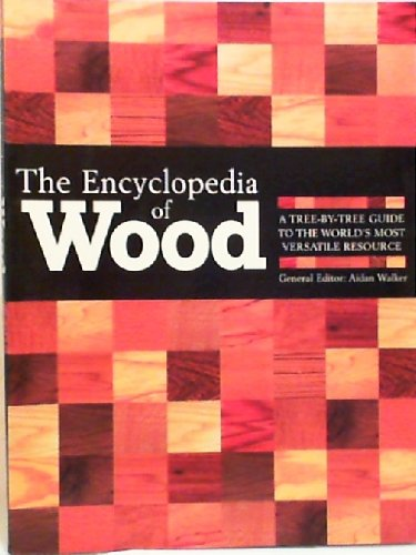 9780816064380: The Encyclopedia of Wood: A Tree-By-Tree Guide to the World's Most Versatile Resource
