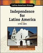 9780816064410: Independence for Latino America, 1776-1821 (Latino-American History)