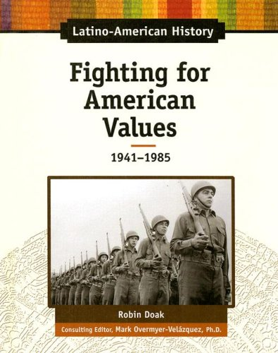 9780816064441: Fighting for American Values: 1941-1985 (Latino-American History)
