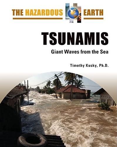 9780816064649: Tsunamis: Giant Waves from the Sea (The Hazardous Earth)