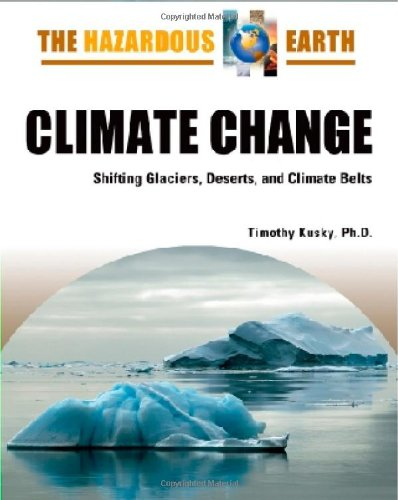 9780816064663: Climate Change: Shifting Glaciers, Deserts, and Climate Belts (The Hazardous Earth)