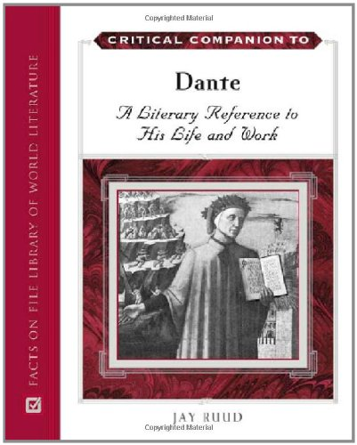 9780816065219: Critical Companion to Dante: A Literary Reference to His Life and Work