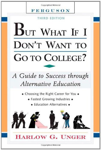 9780816065578: But What If I Don't Want to Go to College?: A Guide to Success Through Alternative Education (But What If I Don't Want to Go to College: A Guide to Success Through Alternative Educa-(Hardcover))