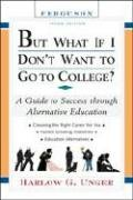 9780816065585: But What If I Don't Want to Go to College?: A Guide to Success Through Alternative Education