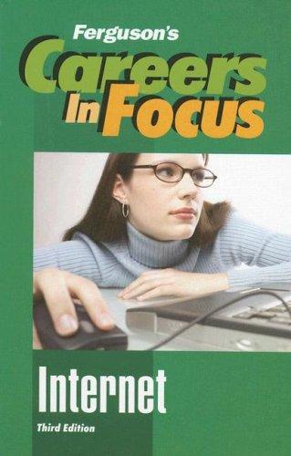 9780816065646: Internet, Third Edition (Ferguson's Careers in Focus)