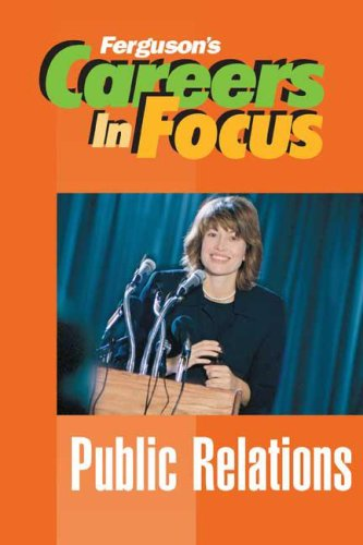 9780816065745: Public Relations (Careers in Focus)