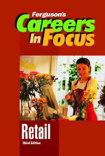 Retail (Ferguson's Careers in Focus) (0816065934) by [???]