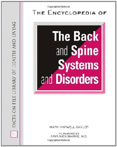 The Encyclopedia of the Back and Spine Systems and Disorders (Hardback): Mary Harwell Sayler