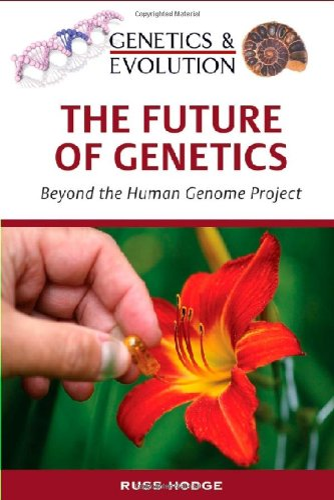 9780816066841: The Future of Genetics: Beyond the Human Genome Project (Genetics & Evolution)