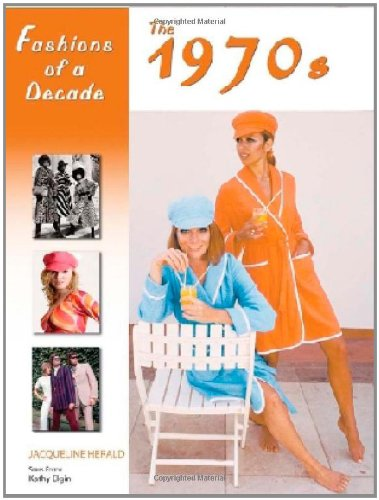 Fashions of a Decade: The 1970s (0816067236) by Bailey Publishing Associates; Jacqueline Herald