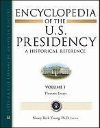 Encyclopedia of the U.S. Presidency (Hardback): Nancy Beck Young
