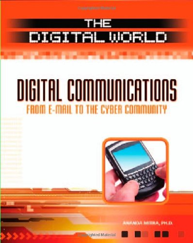 Digital Communications: From E-mail to the Cyber Community: Mitra, Ananda