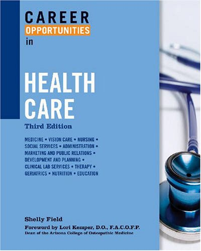 Career Opportunities in Health Care: Field, Shelly