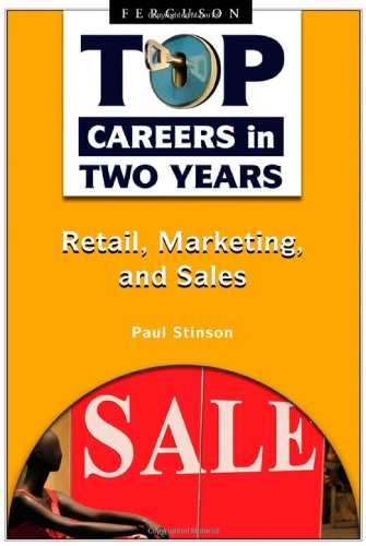 9780816069064: Retail, Marketing, and Sales (Top Careers in Two Years)