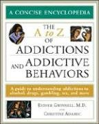 9780816069323: The A to Z of Addictions and Addictive Behaviors: A Guide to Understanding Addictions to Alcohol, Drugs, Gambling, Sex, and Much More (Concise Encyclopedia)