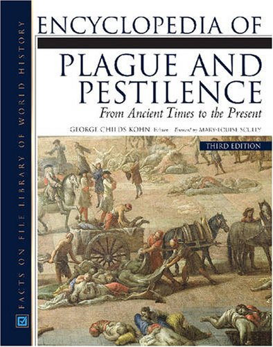 9780816069354: Encyclopedia of Plague and Pestilence (Facts on File Library of World History)