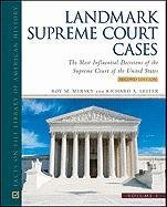 Landmark Supreme Court Cases: the Most Influential Decisions of the Supreme Court of the United ...