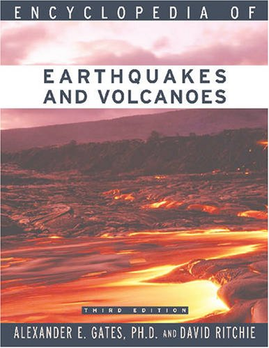 9780816071203: Encyclopedia of Earthquakes and Volcanoes (Science Encyclopedia)