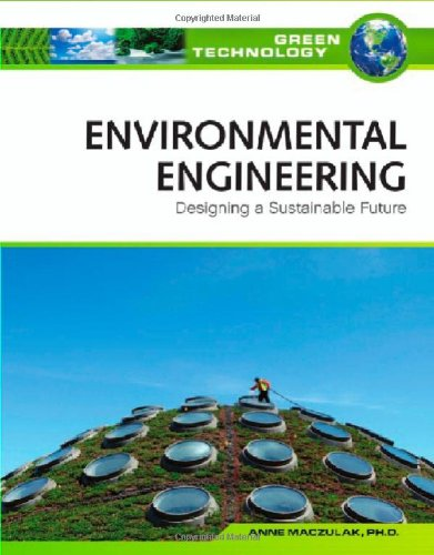 9780816072002: Environmental Engineering: Designing a Sustainable Future (Green Technology)