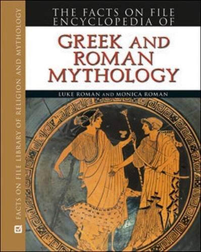 9780816072422: Encyclopedia of Greek and Roman Mythology (Facts on File Library of Religion and Mythology)