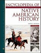 Encyclopedia of Native American History, 3-Volume Set (Facts on File Library of American History): ...