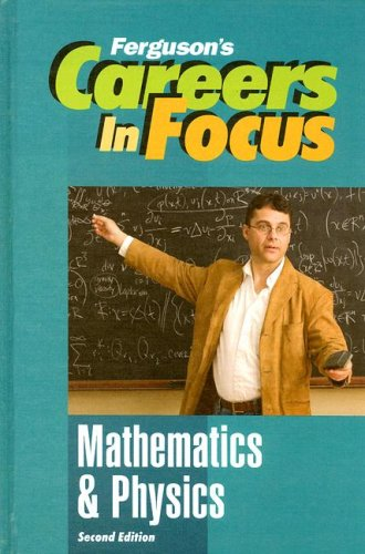 9780816072743: Mathematics and Physics, Second Edition (Ferguson's Careers in Focus)