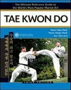 9780816074006: Tae Kwon Do: The Ultimate Reference Guide to the World's Most Popular Martial Art**OUT OF PRINT**