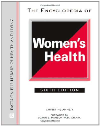 The Encyclopedia of Women's Health, Sixth Edition: Christine Ammer; Foreword