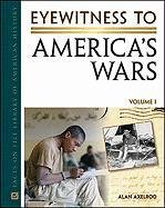 Eyewitness to America's Wars (Facts on File Library of American History) (0816074143) by Alan Axelrod