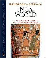9780816074495: Handbook to Life in the Inca World