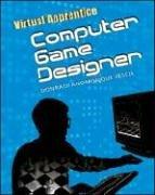 Computer Game Designer (Virtual Apprentice): Rauf, Don; Vescia, Monique