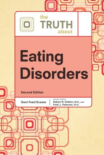 The Truth about Eating Disorders (Truth about: Golden, Robert N;