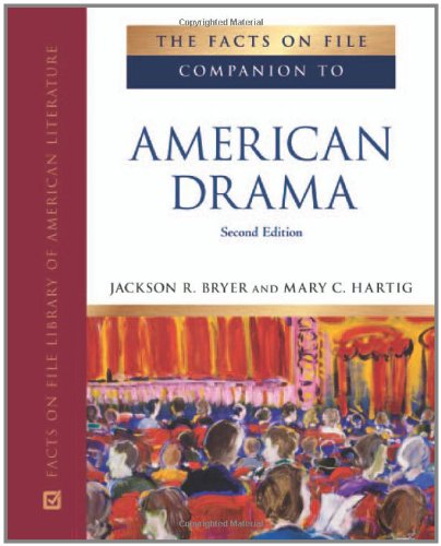 The Facts on File Companion to American Drama (Companion to Literature) (9780816077489) by Jackson R. Bryer; Mary C. Hartig