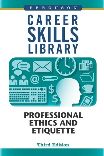 9780816077724: Professional Ethics and Etiquette (Career Skills Library)