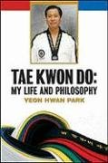 9780816077977: Tae Kwon Do: My Life and Philosophy