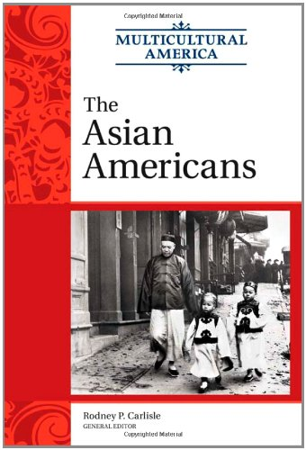 The Asian Americans (Multicultural America): Facts on File