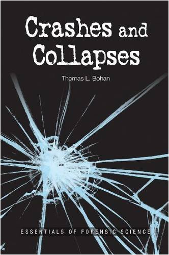 9780816078998: Crashes and Collapses: Essentials of Forensic Science