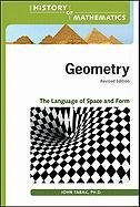 9780816079421: Geometry: The Language of Space and Form (The History of Mathematics)