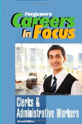 9780816080175: Clerks and Administrative Workers, Second Edition (Ferguson's Careers in Focus)